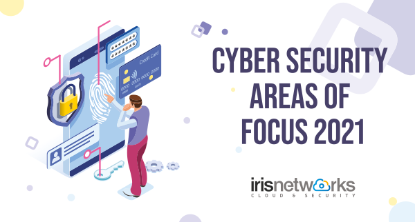 2021 top cyber security focus